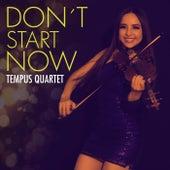 Don´t Start Now de Tempus Quartet