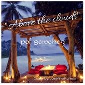 Above the Clouds von Pol Sanchez