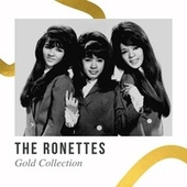 The Ronettes - Gold Collection by The Ronettes
