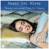 Music for Sleep: Relaxing Instrumental Piano for Sleeping von Various Artists