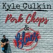 Pork Chops & Blues by Kyle Culkin