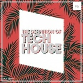 The Definition of Tech House, Vol. 6 von Various Artists