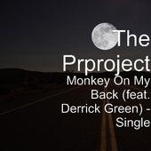 Monkey On My Back (feat. Derrick Green) - Single by PR Project