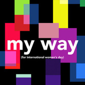 My Way (For International Women's Day) by Nina Nesbitt