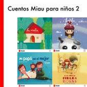 Cuentos Miau para Niños 2 (Los Indios Pieles Rosas / la Visita / Mi Papá Es el Mejor / Bolita de Nube) de Ediciones Jaguar