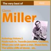 Glenn Miller Anthology, Vol. 2 (Fools Rush In) von Glenn Miller