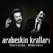 Arabeskin Kralları by Orhan Gencebay