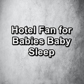 Hotel Fan for Babies Baby Sleep by Brown Noise