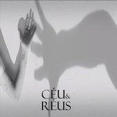 Céu & Réus von Céu
