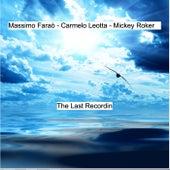 The Last Recordin' by Massimo Faraò