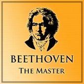 Beethoven The Master de Ludwig van Beethoven