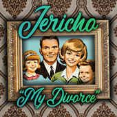 My Divorce by Jericho