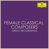 Female Classical Composers - Great Recordings by Sofia Gubaidulina