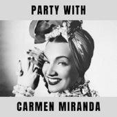 Party With Carmen Miranda de Carmen Miranda