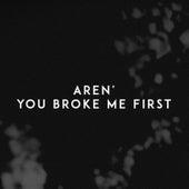 You Broke Me First de Aren