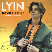 Lyin' (Acoustic Version) de David Tucker