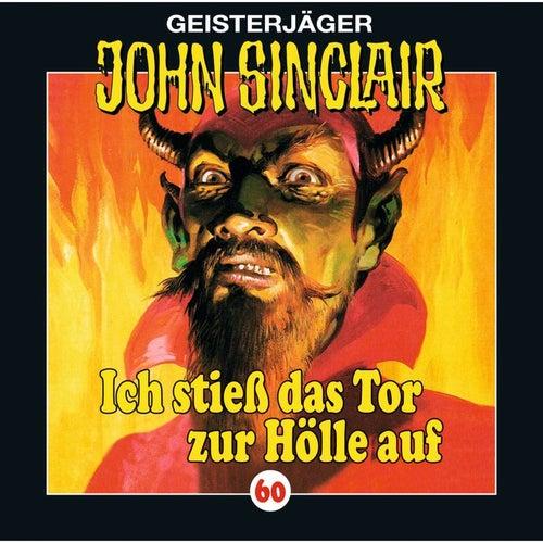 Folge 60: Ich stieß das Tor zur Hölle auf (I/ III) von John Sinclair