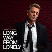 Long Way from Lonely (Radio Edit) by John Schneider