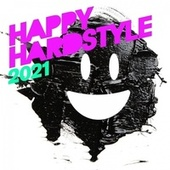 Happy Hardstyle 2021 de Various Artists