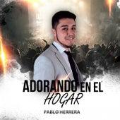 Adorando en el Hogar de Pablo Herrera