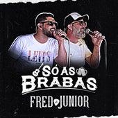Só as Brabas (Ao Vivo) de Fred