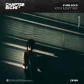 You Lost Me von Chris Gold