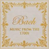 Bach - Music from the 1700s von Johann Sebastian Bach