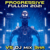 Progressive Fullon 2021 Top 40 Chart Hits, Vol. 5 + DJ Mix 3Hr von Goa Doc