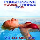 Progressive House Trance 2021 Top 40 Chart Hits, Vol. 3 + DJ Mix 3Hr von House Music