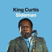 King Curtis: Sideman von King Curtis