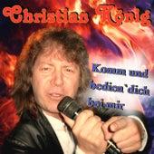 Komm und bedien' dich bei mir von Christian König