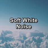 Soft White Noise by White Noise Pink Noise