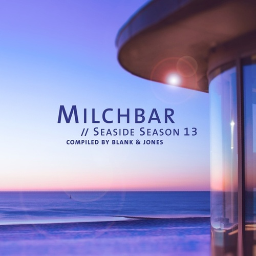 Milchbar - Seaside Season 13 von Blank & Jones