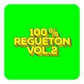 100% Regueton Vol.2 de Various Artists