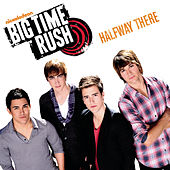 Halfway There von Big Time Rush