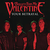 Your Betrayal de Bullet For My Valentine