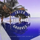 Ibiza Poolside Grooves, Vol. 16 von Various Artists