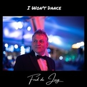 I Won't Dance by Fred De Jong