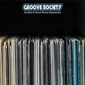 Groove Society: Soulful & Vocal House Essentials de Various Artists