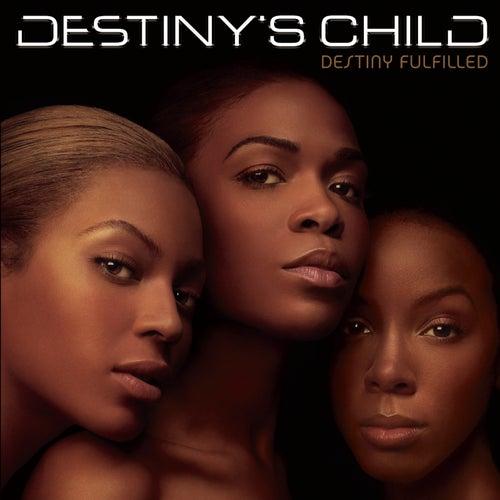 Destiny Fulfilled de Destiny's Child
