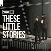 These Little Stories (Part Two) van Super8 & Tab