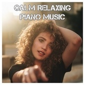 Calm Relaxing Piano Music von Various Artists