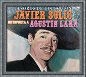 Tesoros De Colección - Javier Solís Interpreta a Agustín Lara de Javier Solis