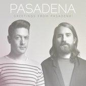 Greetings from Pasadena! by Pasadena