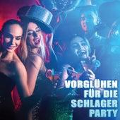 Vorglühen für die Schlager Party by Various Artists