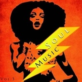 Soul Music, Vol. 3 de Gladys Knight And The Pips, George McCrae, Edwin Starr, Kim Weston, Johnny Bristol, Franckie Gaye, Marvellettes, Velvelettes, Brook Benton, Francis Nero, The Drifters