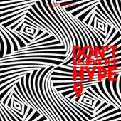 Don't Believe the Hype 9 by Various Artists