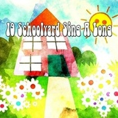 19 Schoolyard Sing a Long by Songs For Children