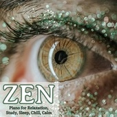 Zen: Piano for Relaxation, Study, Sleep, Chill, Calm by Various Artists