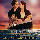 Titanic: Original Motion Picture Soundtrack - Anniversary Edition by James Horner
